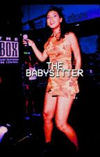 The Babysitter (Eazy E Fanfic) by jackieyonce