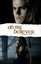 Oh Ms Believer ~{S. Salvatore}~ by -wickedlyyours