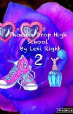 Phoenix Drop High School 2 by Lexi323