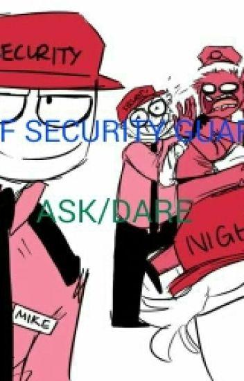 FNAF SECURITY GUARDS (Ask/dare Edition