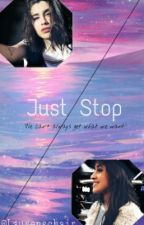 Just Stop• Lauren/You/Camila by Laurenschair