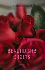 Beyond the Chains by nightandday48