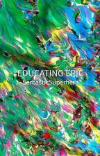 Educating Eric (Cherik AU) by SarcasticSuperhero