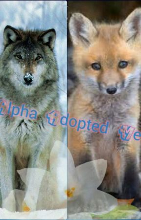 Alpha Adopted Me by LoverofantasyX