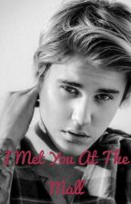 I met you at the mall, Justin Bieber X reader by THGKAP