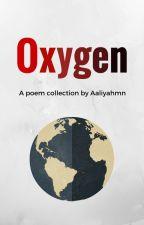 Oxygen by Aaliyahmn