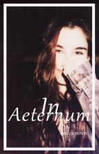 In Aeternum ➳ Camren A.U by evilcamren