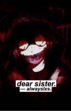 Dear sister...   Ticci Toby   © by TAEGGUKIES_