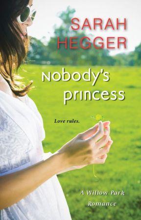 Nobody's Princess - An Excerpt by SarahHegger