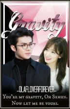 Gravity (Oh Sehun Fan Fiction) by Olafloverforever