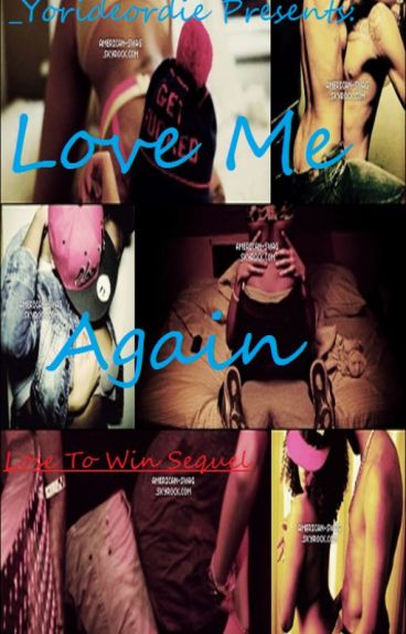 Love Me Again (Lose To Win Sequel)