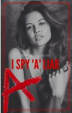 I SPY 'A' LIAR (Mike Montgomery Pretty Little Liars) by Violet___Perry