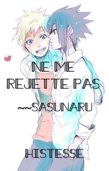 Ne me rejette pas~~ SasuNaru