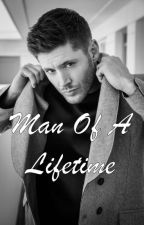 Man Of A Lifetime by samdeancrazed