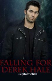 Falling For Derek Hale -Teen Wolf story- by lilyfanfiction
