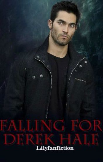 Falling For Derek Hale -Teen Wolf story-