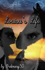 Louisa's Life by Ordinary50