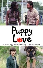 Puppy Love (The Walking Dead Richonne) by LobsterLobster