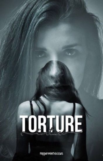 Torture// Re writing