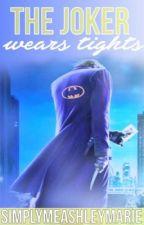 The Joker Wears Tights #twistfatechallenge  by simplymeashleymarie