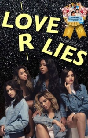 Love or Lies (Fifth Harmony/You) by WhileATeen