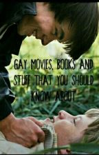 Gay Movies, Books, and Other Stuff You Should Know About by 12redroses