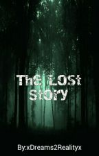 The Lost Story (#twistfatechallenge FINALIST) by thewistfulwriter