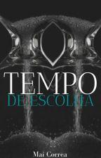 Tempo de Escolha by Mai_Correa