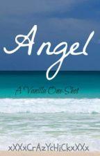 Angel: A Vanilla One-Shot by xXXxCrAzYcHiCkxXXx