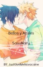 Bellos y Azules - SasuNaru by ImBlue75