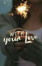 With Your Love by lovelessmlb