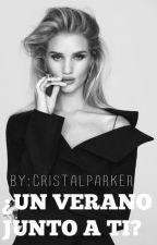 ¿Un Verano Junto A Tí? by CristalParker