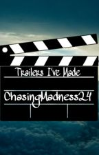 Trailers I've Made (Closed) by ChasingMadness24