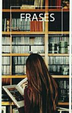 Frases de libros, series y películas by catali6503