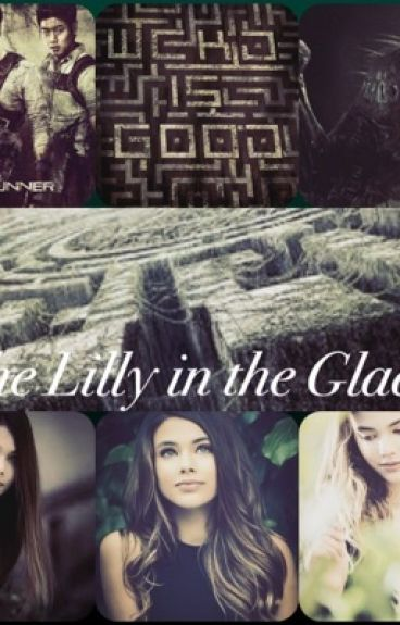 The Lilly in the Glade (Maze Runner fanfic)