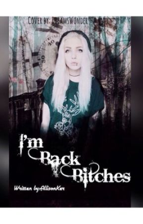 I'm Back Bitches by AllisonKer