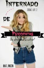 Internado De Psicópatas-Zodiac Life 2 [Terminada](editando) by Kattie_Blue