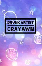Drunk Artist  by crayawn