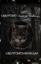 Warriors: Crazystar's Greatest Challenge(Sequel to Crazystar's Battle) by CrazystarThunderClan