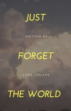 Just Forget the World  (Connor Stoll) by Luna_solace