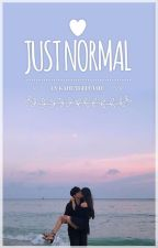 Just Normal by kaitothepotato