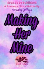 Making Her Mine (Approved under PHR) by MsSummerWriter