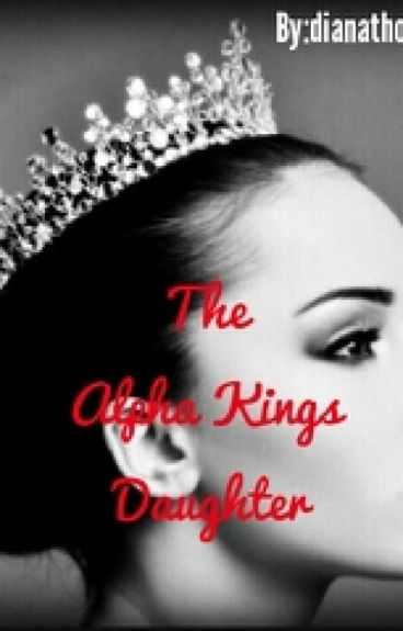 The Alpha Kings Daughter