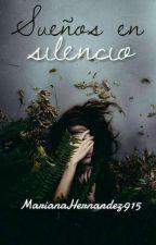 Sueños En Silencio by MarianaHernandez915
