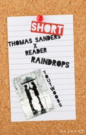 Thomas Sanders x Reader: Raindrops // Short Fanfic by YouTwoobs