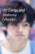 Of Gangs and Jealousy (Vkook) by tae-rash