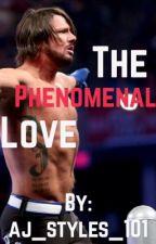 The Phenomenal Love (An Aj Styles Fan Fiction) *complete* by aj_styles_101