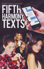 Fifth Harmony Texts by outoftheboxesweroam