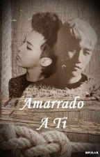 Amarrado A Ti -2- by Bpolar
