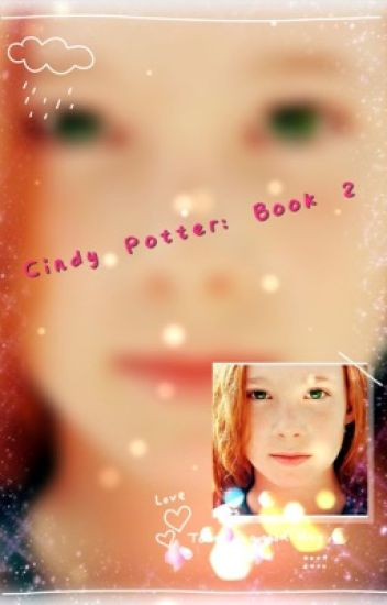 Cindy Potter: Book Two (Harry Potter fanfiction)